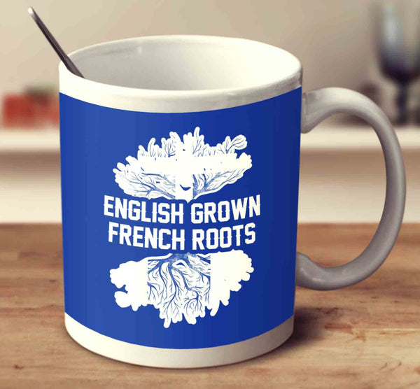 English Grown French Roots