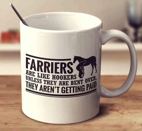 Farriers Are Like Hookers