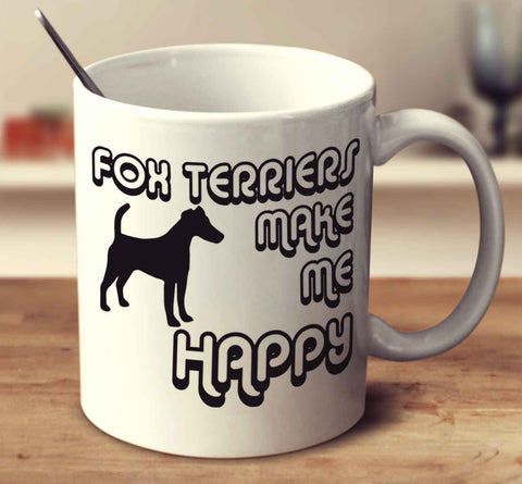 Fox Terriers Make Me Happy - Smooth