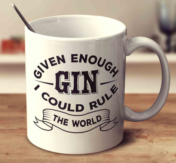 Given Enough Gin