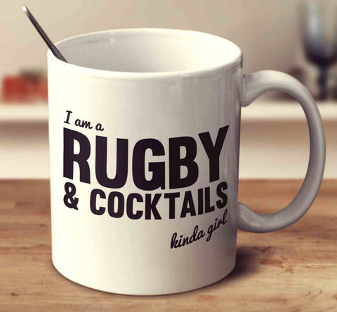 I Am A Rugby And Cocktails Kinda Girl