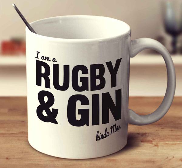 I'm A Rugby And Gin Kinda Man