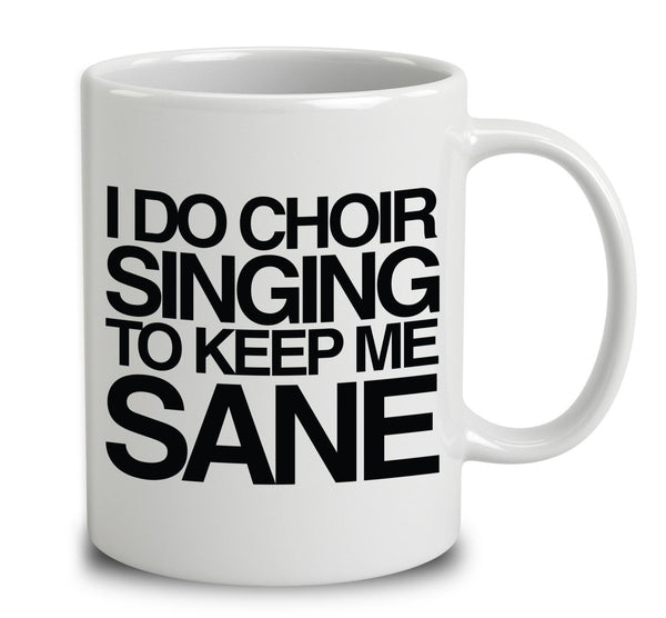 I Do Choir Singing To Keep Me Sane