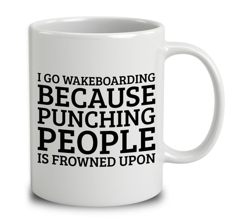 I Go Wakeboarding Because Punching People Is Frowned Upon