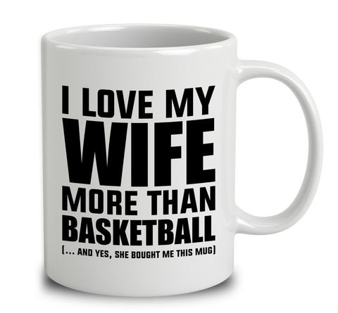 I Love My Wife More Than Basketball