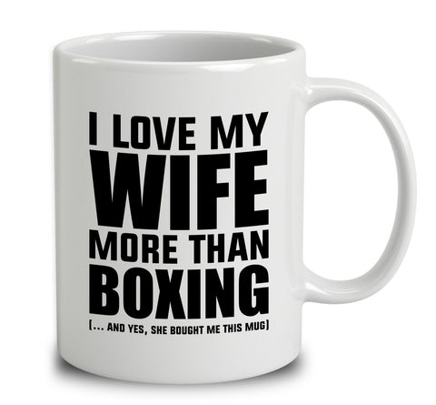 I Love My Wife More Than Boxing