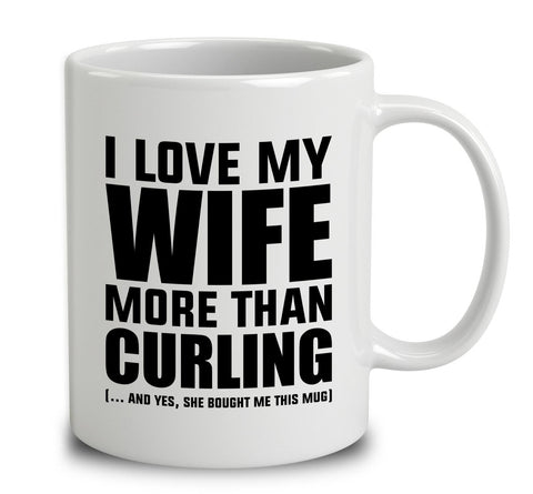 I Love My Wife More Than Curling