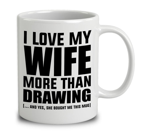 I Love My Wife More Than Drawing