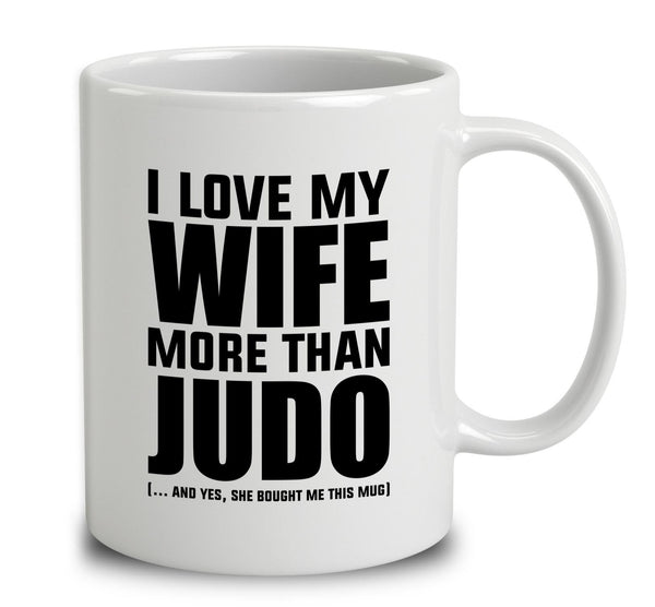 I Love My Wife More Than Judo
