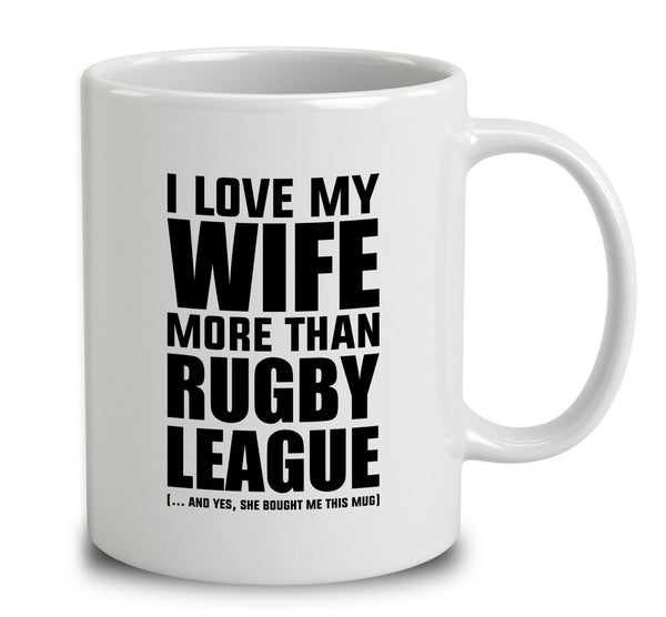 I Love My Wife More Than Rugby League