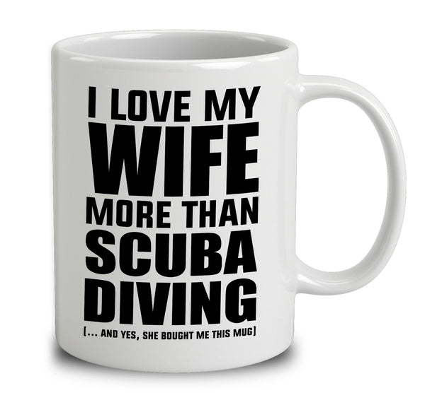 I Love My Wife More Than Scuba Diving