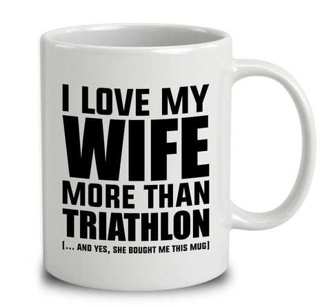 I Love My Wife More Than Triathlon