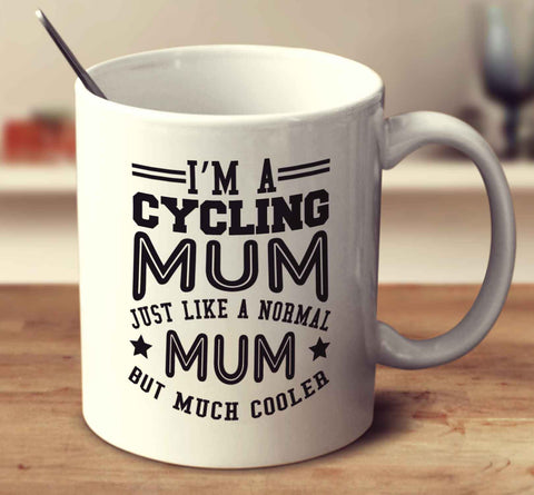 I'm A Cycling Mum, Just Like A Normal Mum But Much Cooler