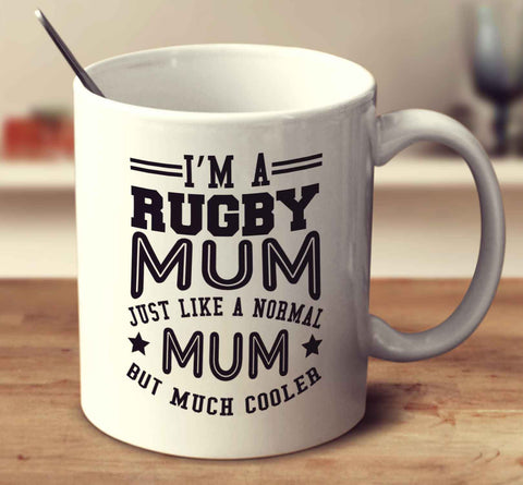I'm A Rugby Mum, Just Like A Normal Mum But Much Cooler
