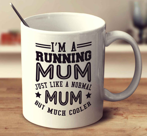 I'm A Running Mum, Just Like A Normal Mum But Much Cooler
