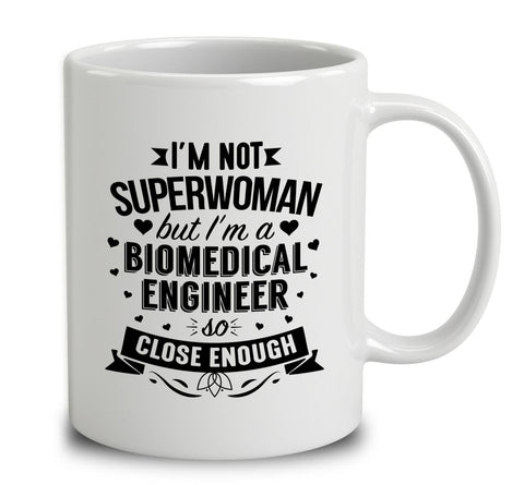 I'm Not Superwoman But I'm A Biomedical Engineer