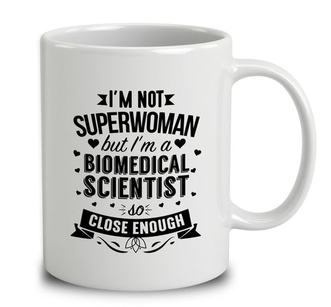 I'm Not Superwoman But I'm A Biomedical Scientist