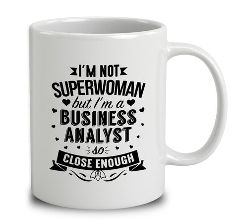 I'm Not Superwoman But I'm A Business Analyst