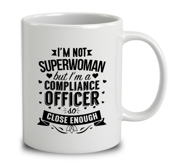 i m not superwoman but i m a compliance officer mug