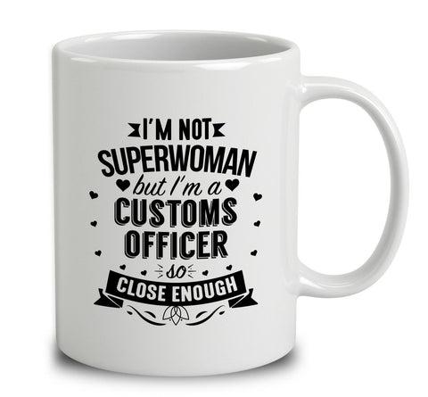 I'm Not Superwoman But I'm A Customs Officer