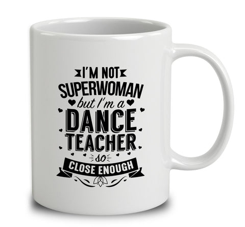 I'm Not Superwoman But I'm A Dance Teacher