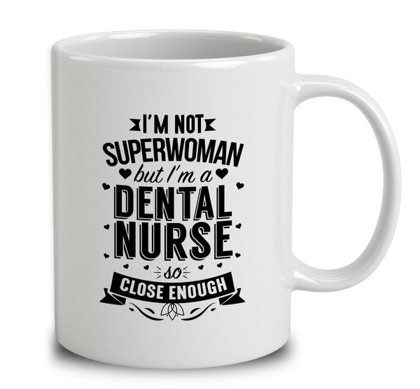 I'm Not Superwoman But I'm A Dental Nurse