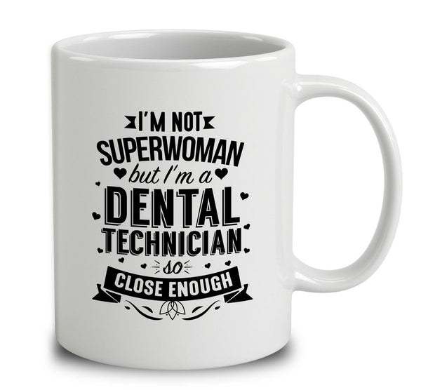 I'm Not Superwoman But I'm A Dental Technician