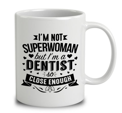 I'm Not Superwoman But I'm A Dentist