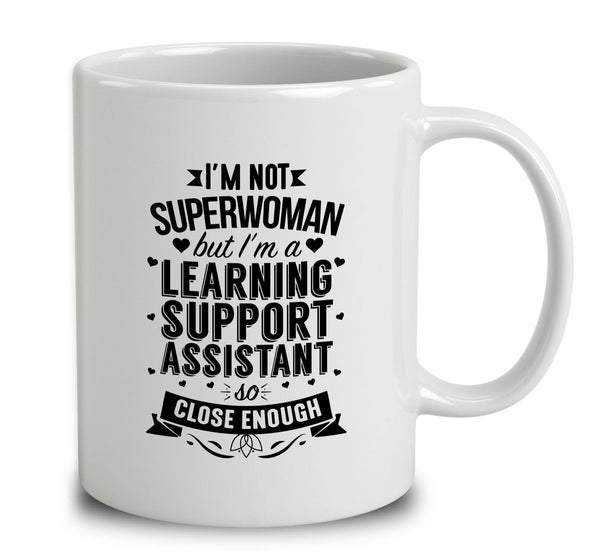 I'm Not Superwoman But I'm A Learning Support Assistant