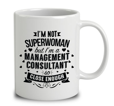 I'm Not Superwoman But I'm A Management Consultant