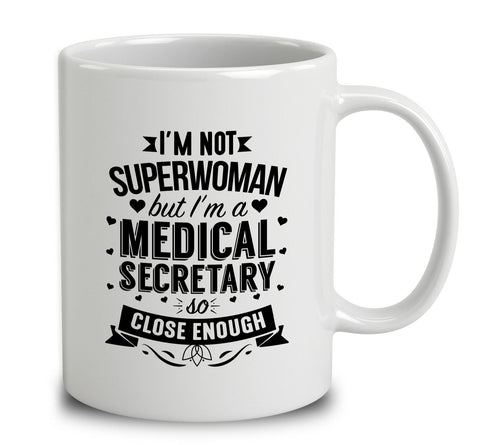 I'm Not Superwoman But I'm A Medical Secretary