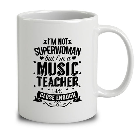 I'm Not Superwoman But I'm A Music Teacher