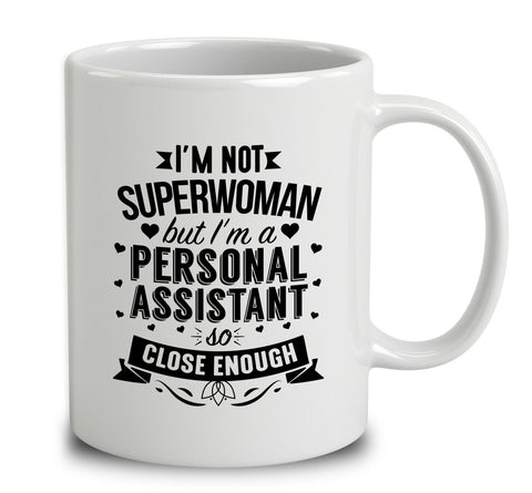 I'm Not Superwoman But I'm A Personal Assistant