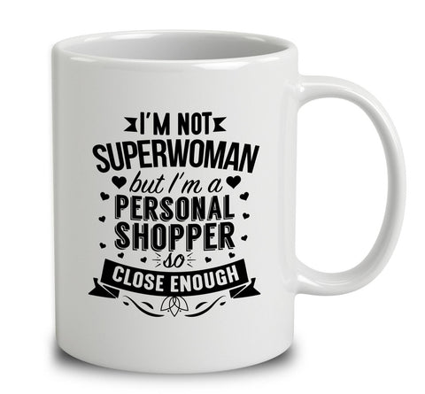 I'm Not Superwoman But I'm A Personal Shopper