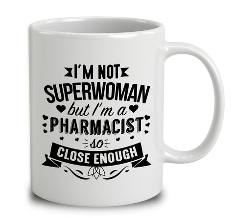 I'm Not Superwoman But I'm A Pharmacist