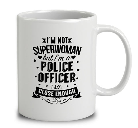 I'm Not Superwoman But I'm A Police Officer