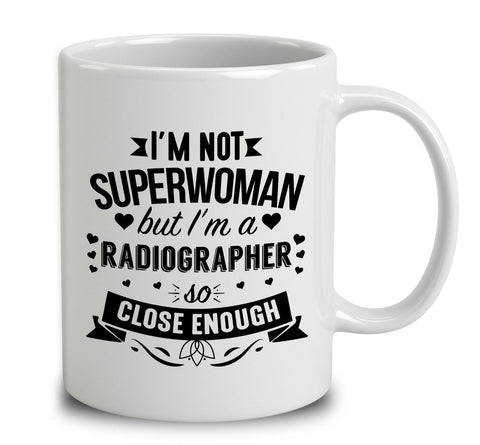 I'm Not Superwoman But I'm A Radiographer