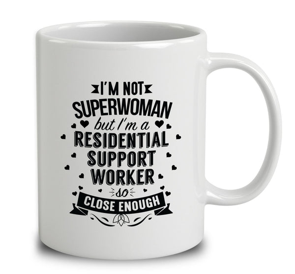 I'm Not Superwoman But I'm A Residential Support Worker