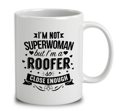 I'm Not Superwoman But I'm A Roofer