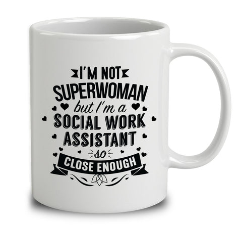 I'm Not Superwoman But I'm A Social Work Assistant