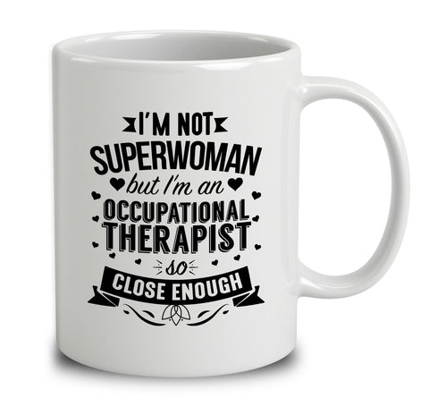 I'm Not Superwoman But I'm An Occupational Therapist