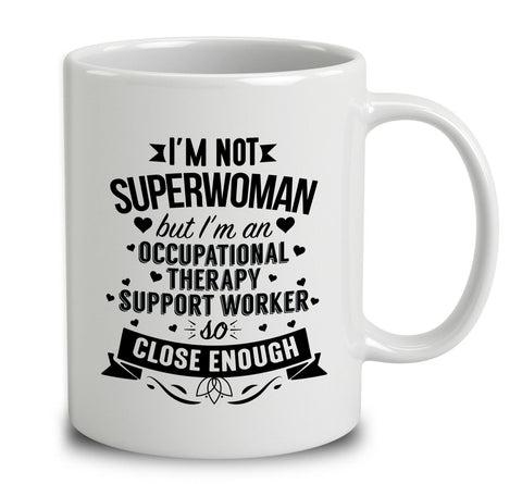 I'm Not Superwoman But I'm An Occupational Therapy Support Worker
