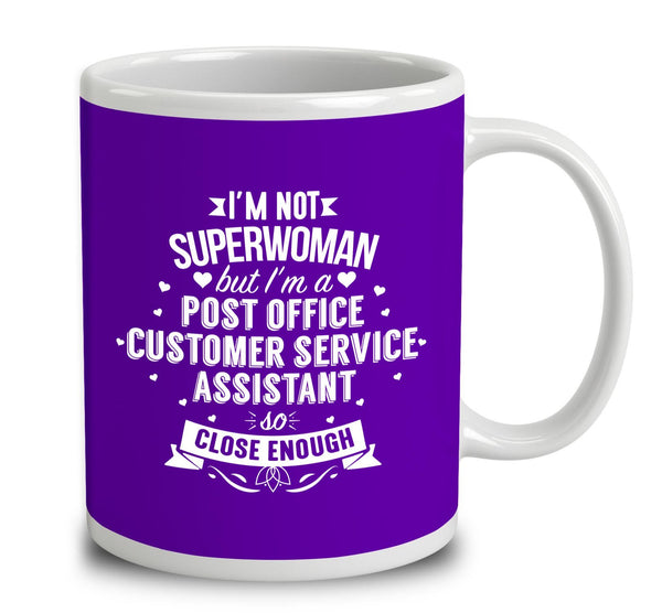 I'm Not Superwoman But I'm A Post Office Customer Service Assistant