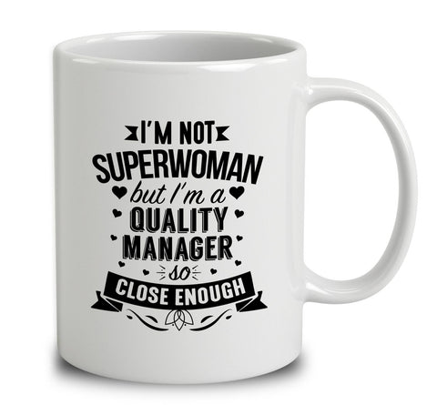 I'm Not Superwoman But I'm A Quality Manager