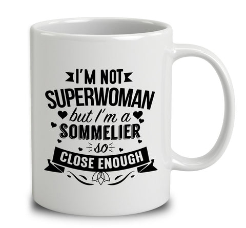 I'm Not Superwoman But I'm A Sommelier