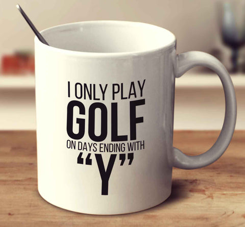 I Only Play Golf