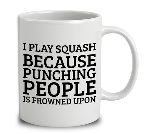 I Play Squash Because Punching People Is Frowned Upon