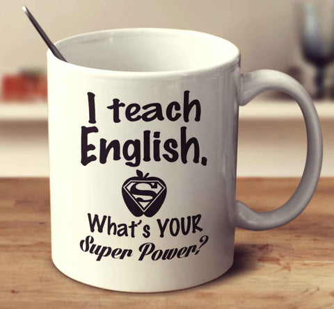 I Teach English. What's Your Super Power