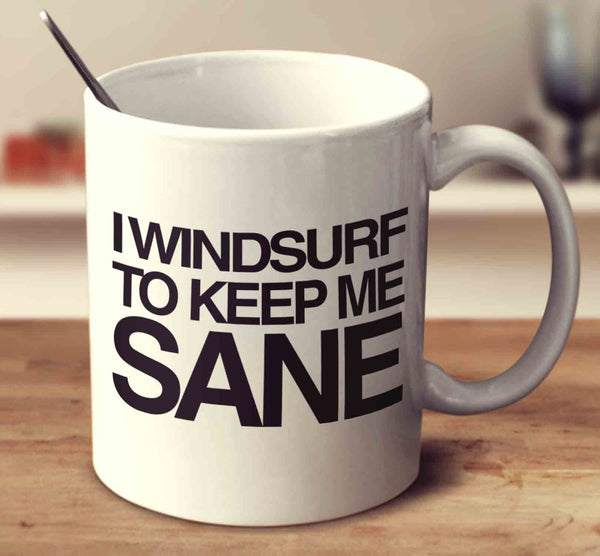 I Windsurf To Keep Me Sane