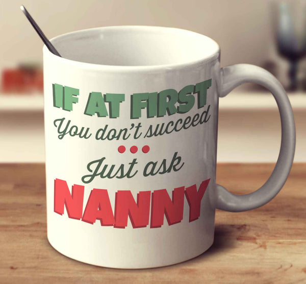 If At First You Don't Succeed... Just Ask Nanny